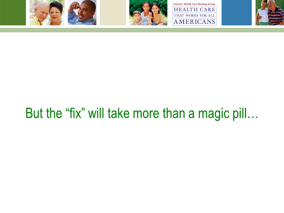 But the fix will take more than a magic pill…