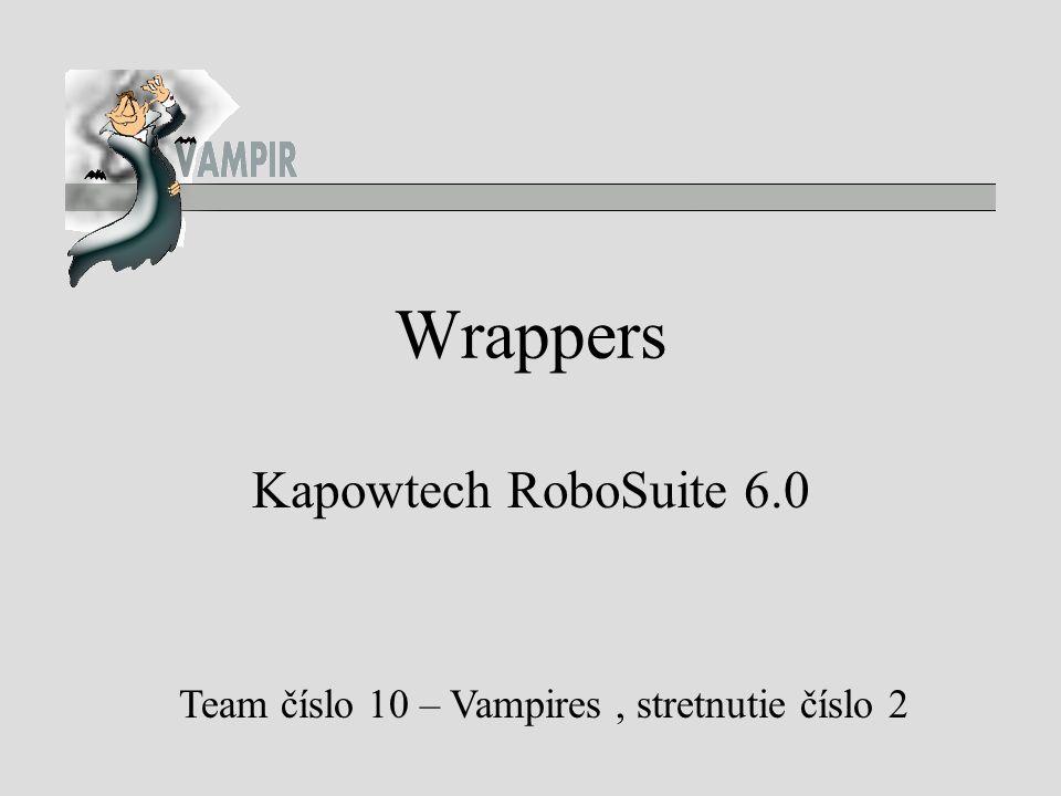 Wrappers Kapowtech RoboSuite 6.0 Team číslo 10 – Vampires, stretnutie číslo 2