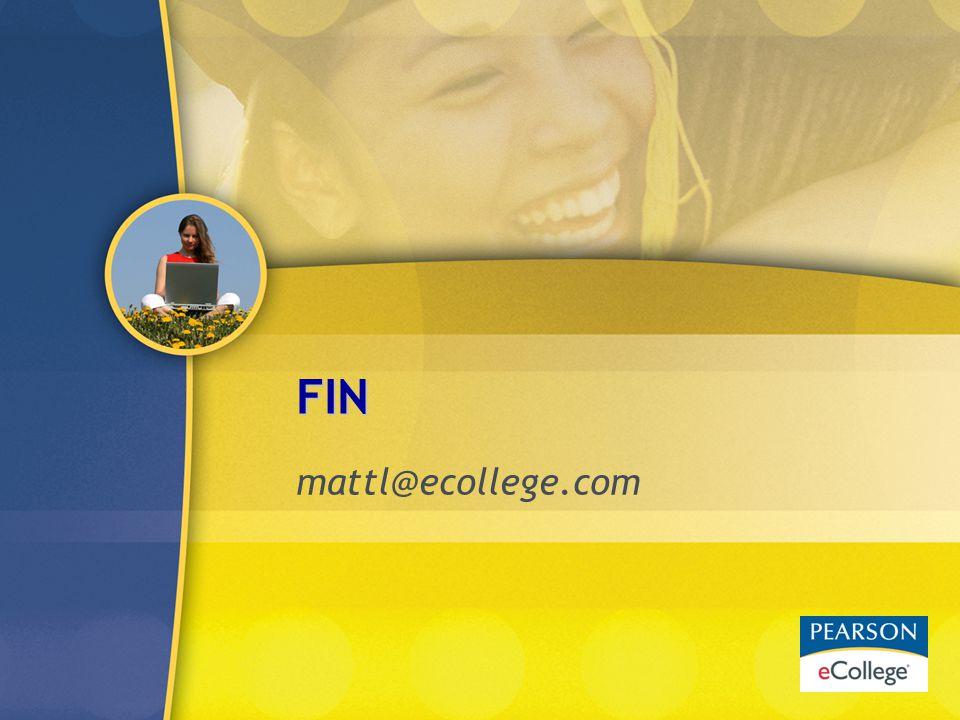 FIN mattl@ecollege.com