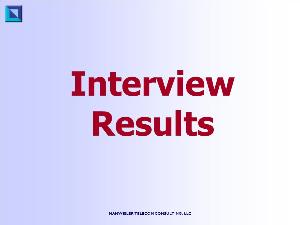 MANWEILER TELECOM CONSULTING, LLC Interview Results