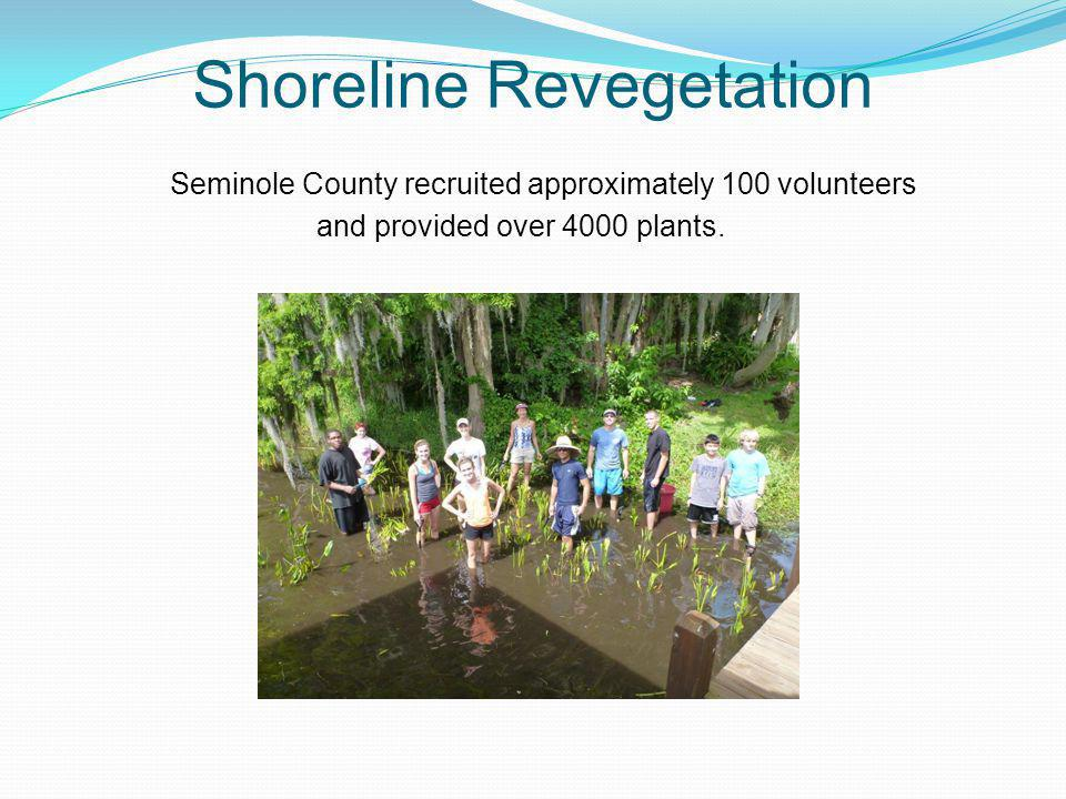Shoreline Revegetation Seminole County recruited approximately 100 volunteers and provided over 4000 plants.