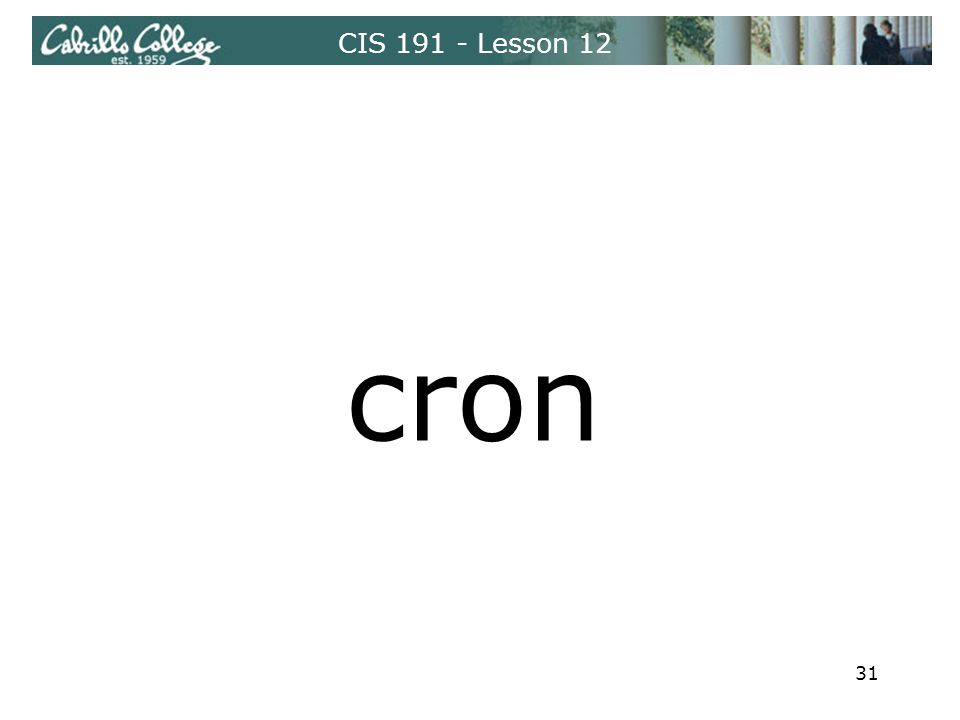 CIS 191 - Lesson 12 cron 31