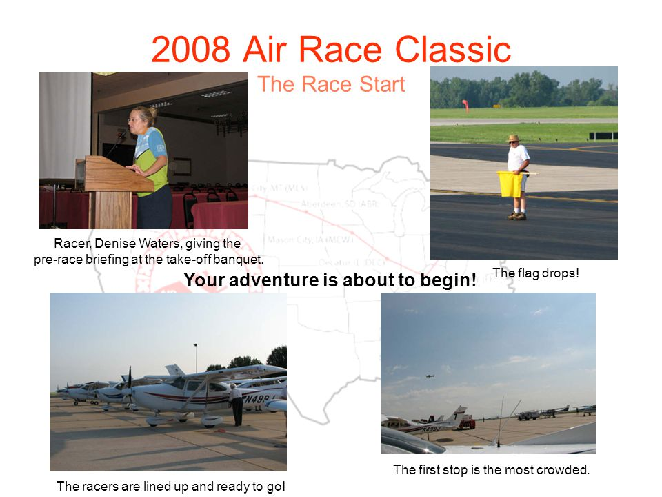 2008 Air Race Classic The Race Start Your adventure is about to begin.