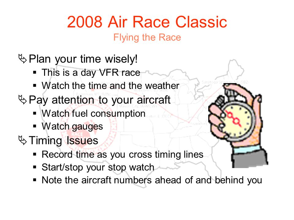 2008 Air Race Classic Flying the Race Plan your time wisely.