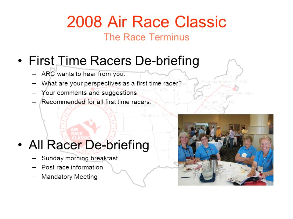2008 Air Race Classic The Race Terminus First Time Racers De-briefing –ARC wants to hear from you.