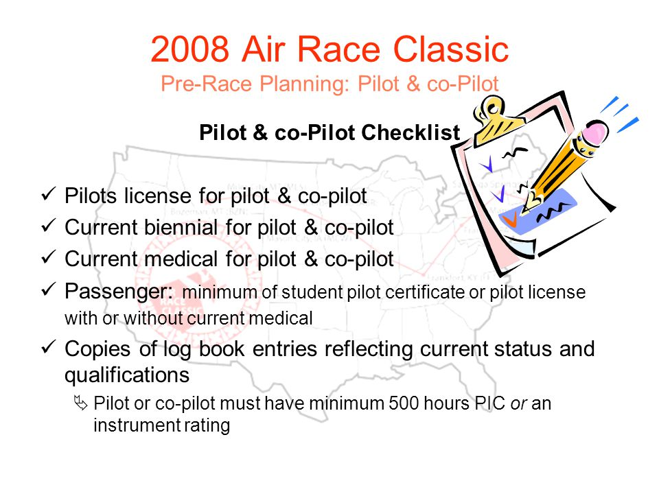 2008 Air Race Classic Pre-Race Planning: Pilot & co-Pilot Get to know your team members –Practice Patience: during the race, things can happen quickly, personalities can conflict.