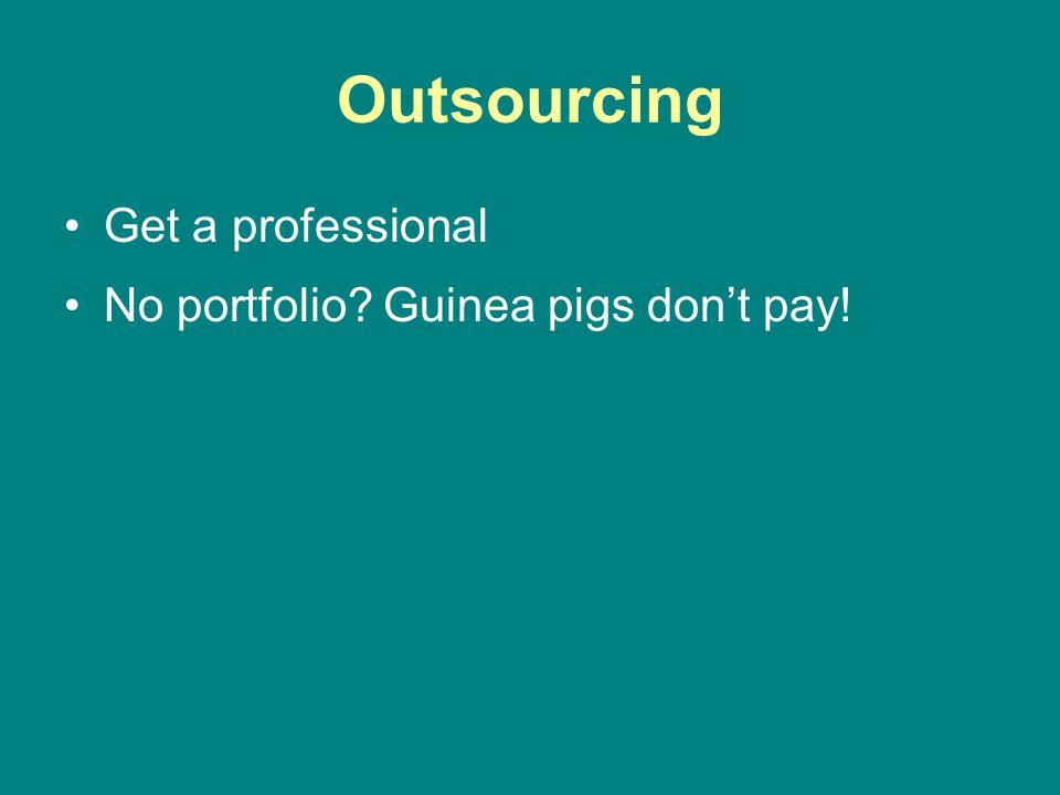 Outsourcing Get a professional No portfolio