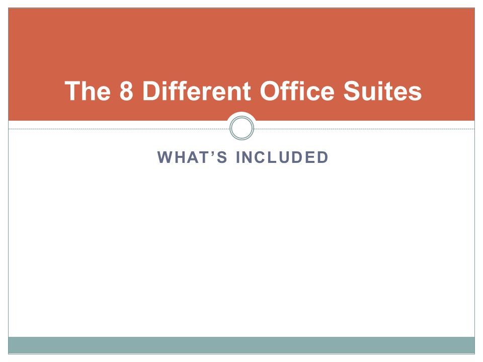 The 8 Different Office Suites WHATS INCLUDED