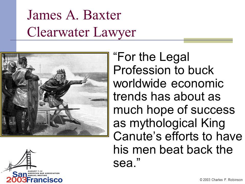 © 2003 Charles F. Robinson Litigation