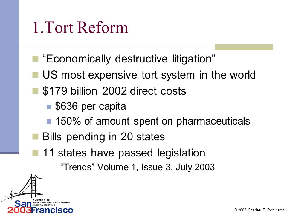© 2003 Charles F. Robinson Trend or Cycle 1. Tort reform