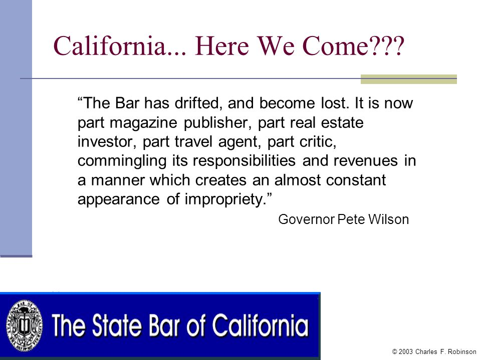 © 2003 Charles F. Robinson 2. Declining Image of Bar Associations from ABA to State and Local-Trend or Cycle? What is greatest problem facing the bar