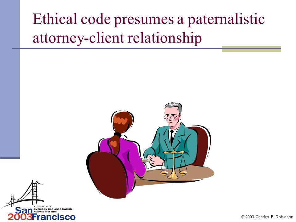 © 2003 Charles F. Robinson Leadership or Parens Patriae- The Bar s Critical Choice