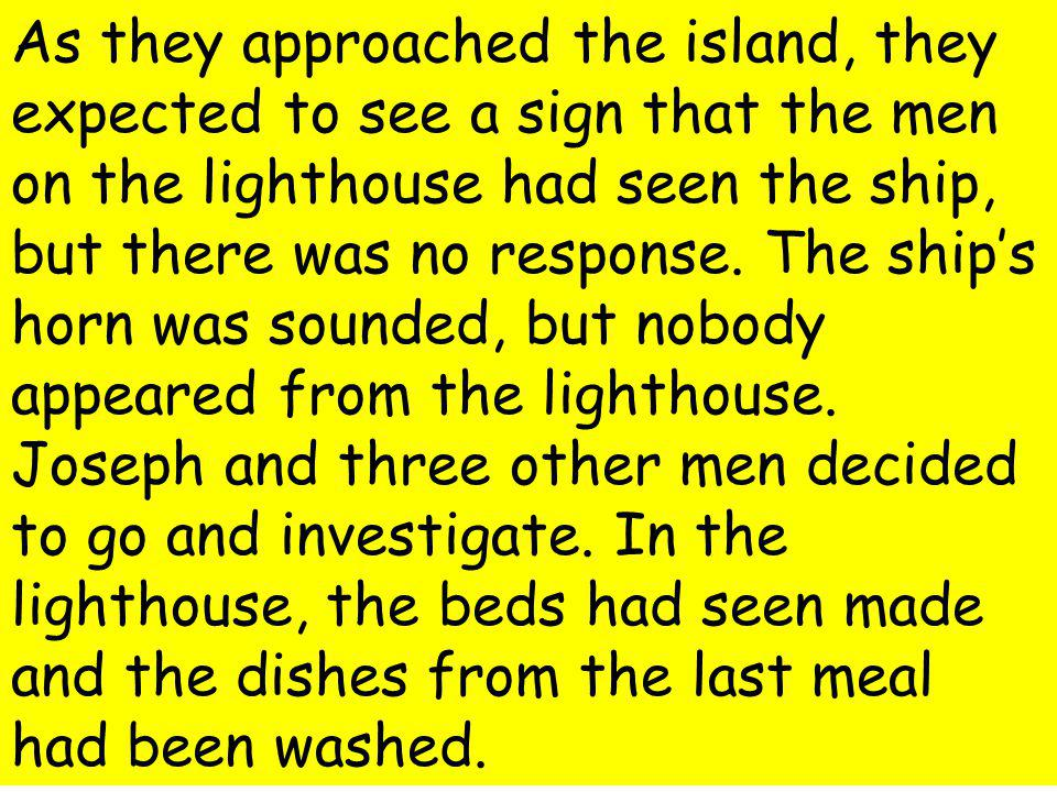 (32) On an island off the north of Scotland,a lighthouse was built in 1895. A year later, just before Christmas, Joseph Moore and his crew were due to