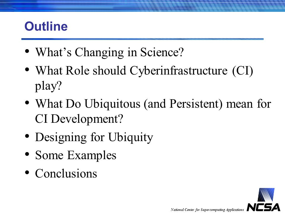 Outline Whats Changing in Science. What Role should Cyberinfrastructure (CI) play.