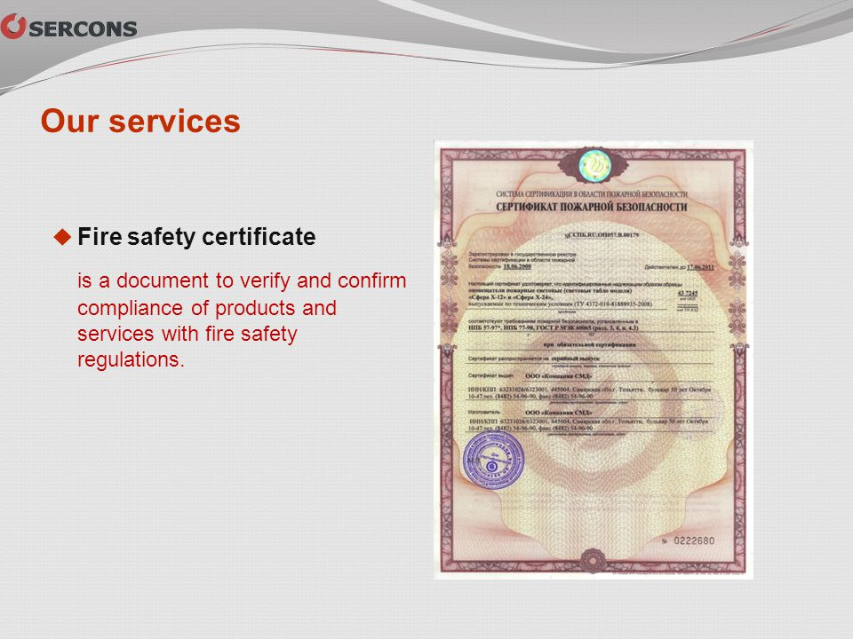 Fire safety certificate is a document to verify and confirm compliance of products and services with fire safety regulations. Our services