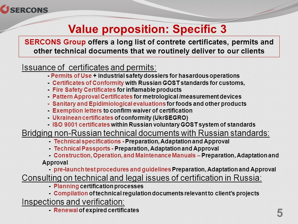 Issuance of certificates and permits: - Permits of Use + industrial safety dossiers for hasardous operations - Certificates of Conformity with Russian