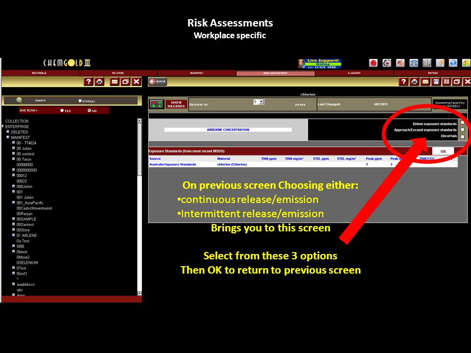Risk Assessments Workplace specific On previous screen Choosing either: continuous release/emission Intermittent release/emission Brings you to this screen Select from these 3 options Then OK to return to previous screen