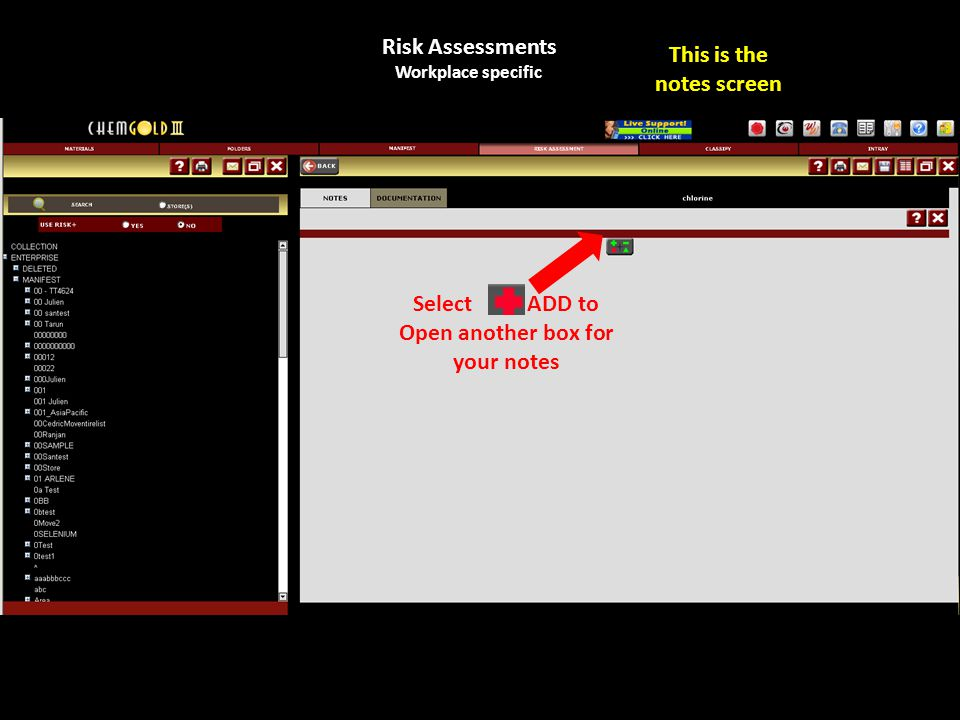 Risk Assessments Workplace specific This is the notes screen Select ADD to Open another box for your notes