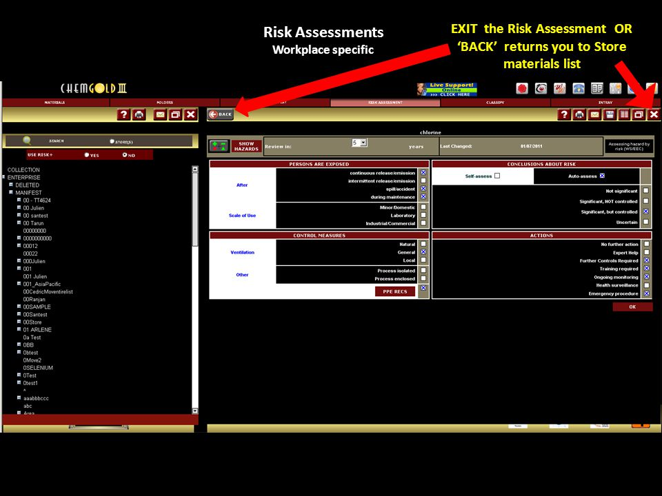 Risk Assessments Workplace specific EXIT the Risk Assessment OR BACK returns you to Store materials list