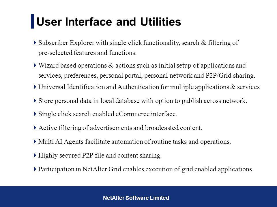 User Interface and Utilities Wizard based operations & actions such as initial setup of applications and services, preferences, personal portal, perso