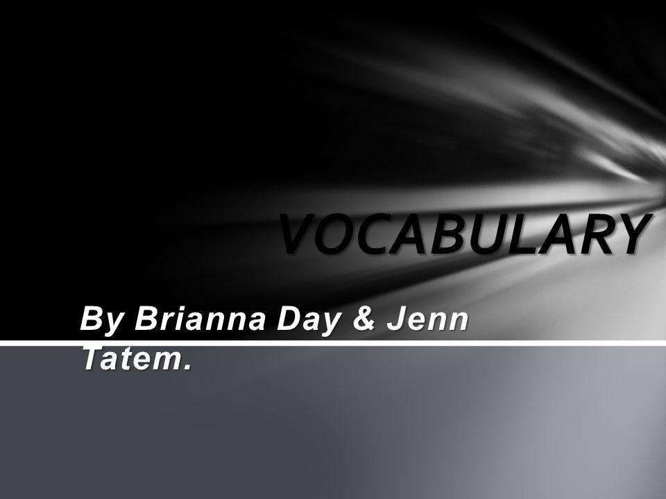 By Brianna Day & Jenn Tatem.