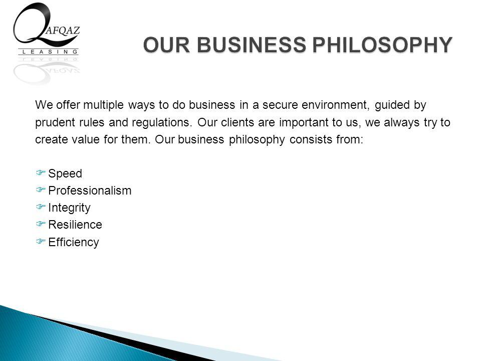We offer multiple ways to do business in a secure environment, guided by prudent rules and regulations.