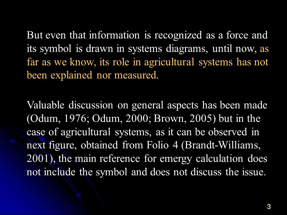 3 But even that information is recognized as a force and its symbol is drawn in systems diagrams, until now, as far as we know, its role in agricultural systems has not been explained nor measured.