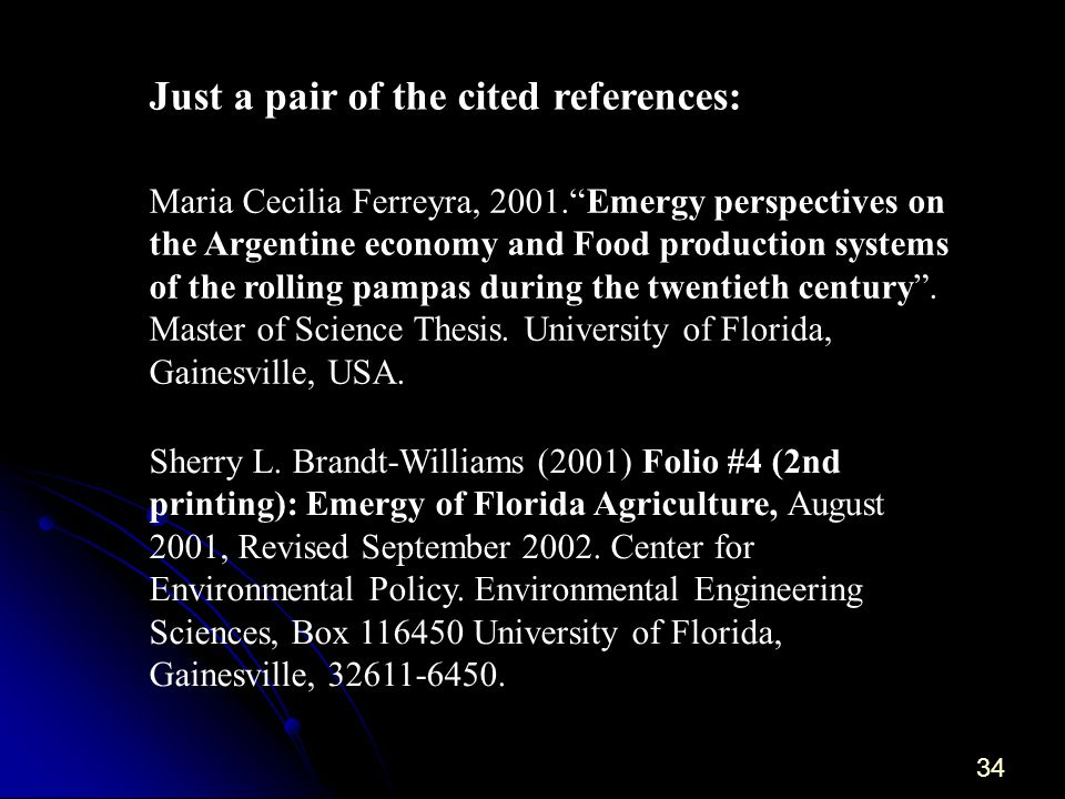 34 Just a pair of the cited references: Maria Cecilia Ferreyra, 2001.Emergy perspectives on the Argentine economy and Food production systems of the rolling pampas during the twentieth century.