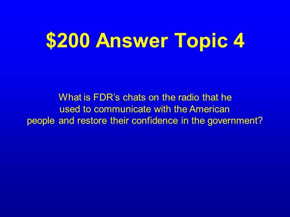 $200 Question Topic 4 Describe Fireside Chats.