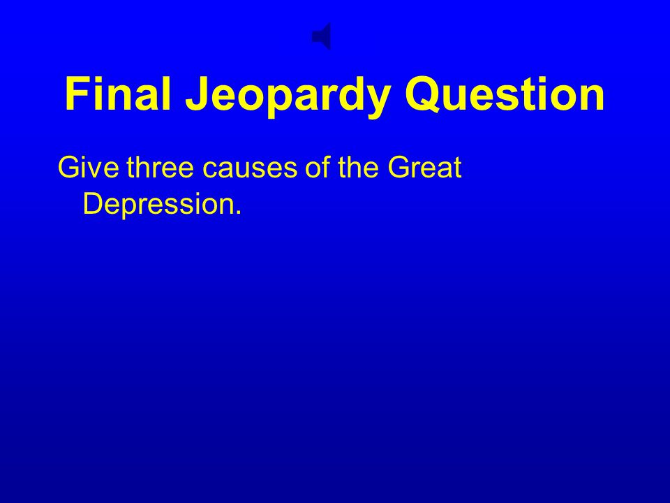 Final Jeopardy Topic Great Depression
