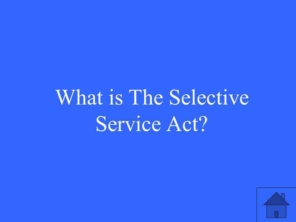 What is The Selective Service Act