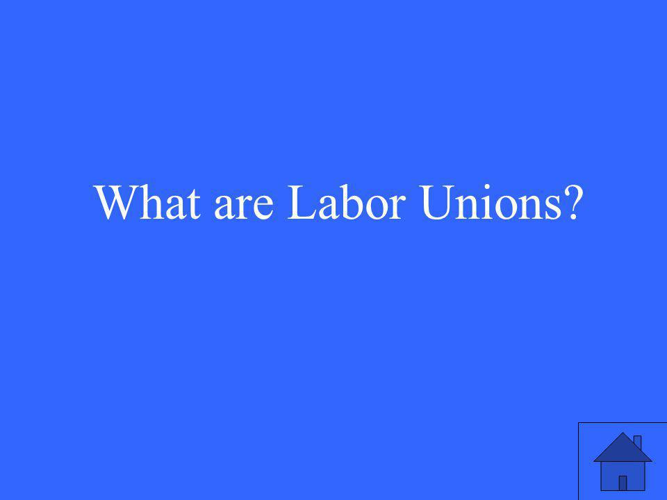 What are Labor Unions