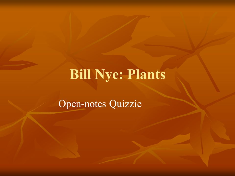 Bill Nye: Plants Open-notes Quizzie