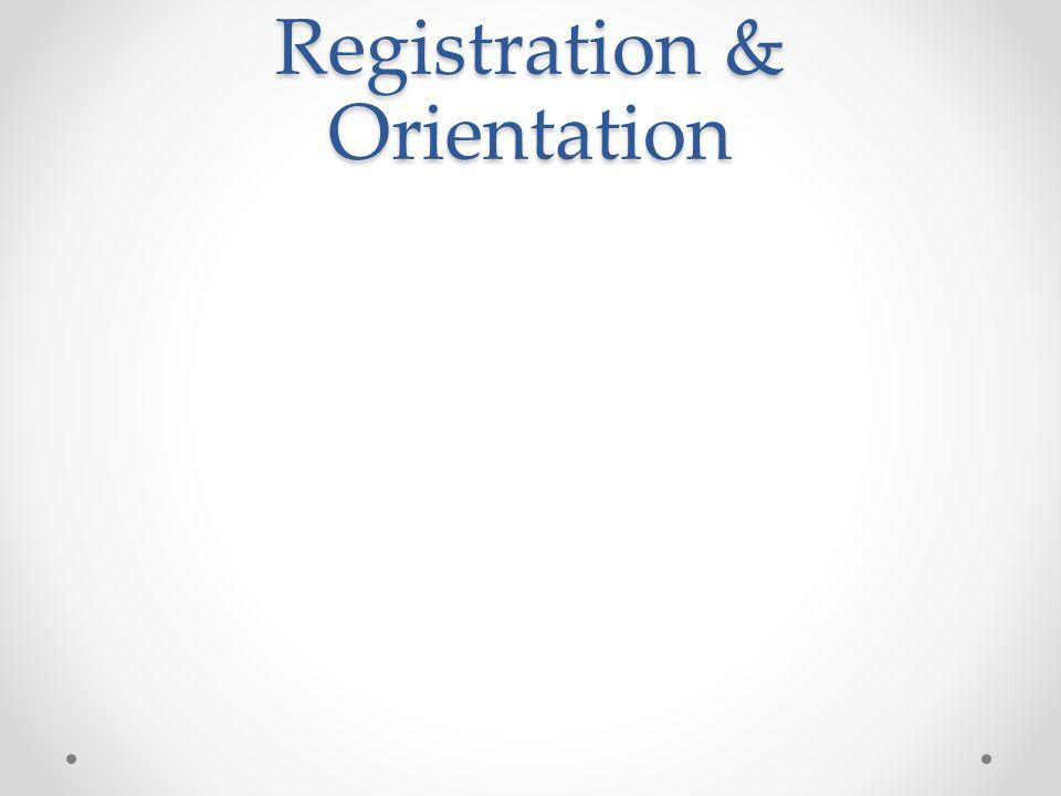 Registration & Orientation