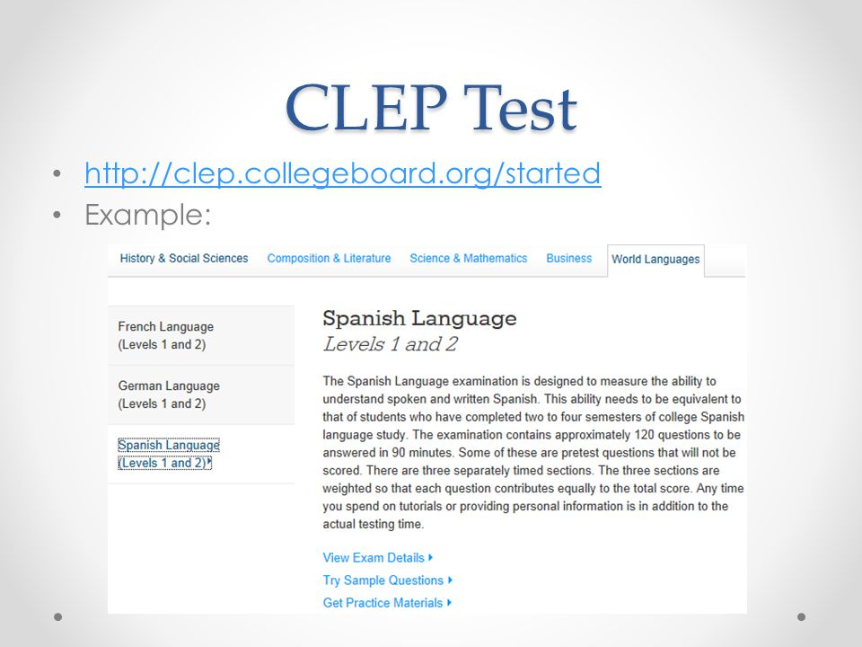 CLEP Test http://clep.collegeboard.org/started Example: