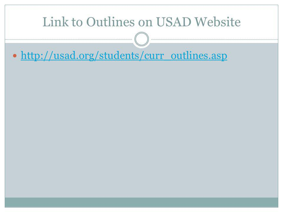 Link to Outlines on USAD Website http://usad.org/students/curr_outlines.asp