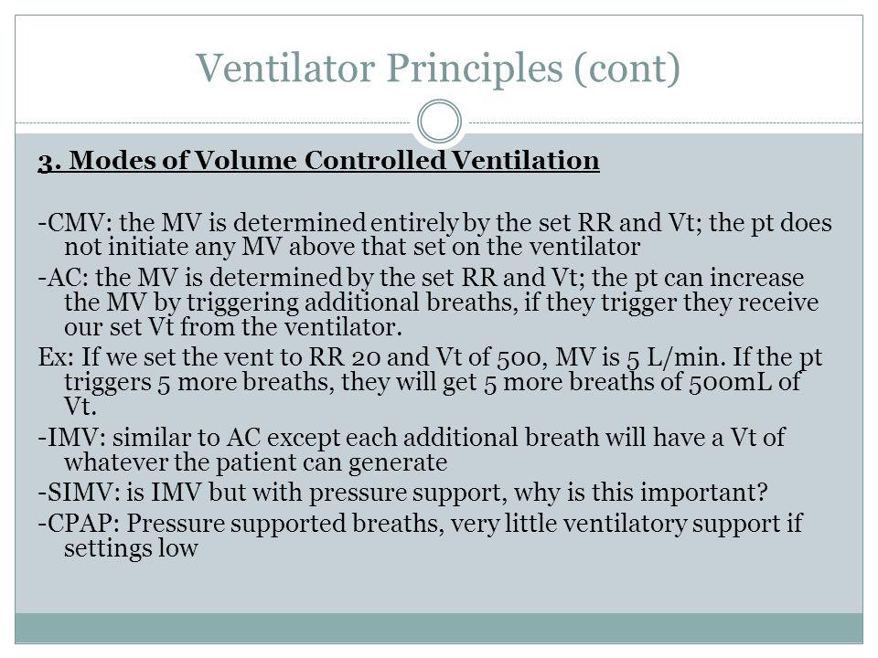 Ventilator Principles (cont) 3.