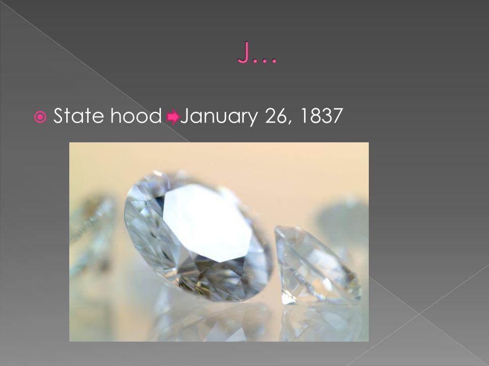 State hood January 26, 1837