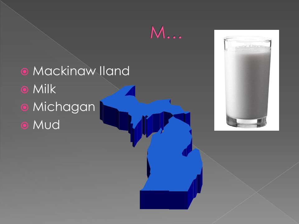 Mackinaw Iland Milk Michagan Mud