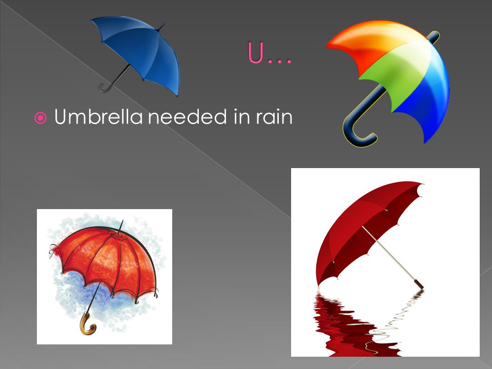 Umbrella needed in rain