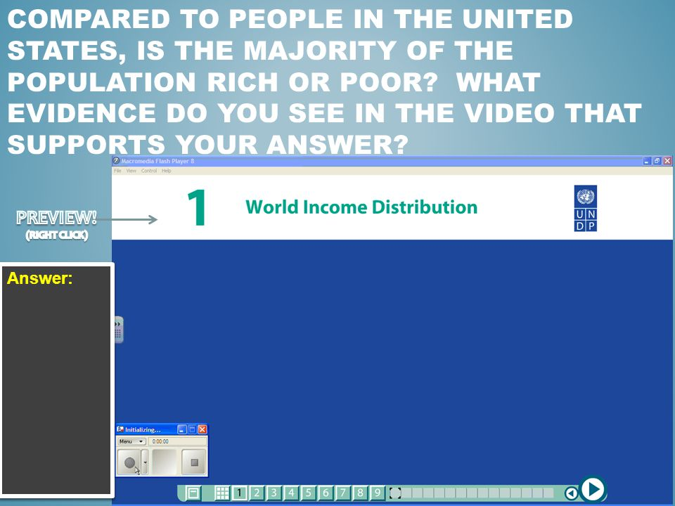 COMPARED TO PEOPLE IN THE UNITED STATES, IS THE MAJORITY OF THE POPULATION RICH OR POOR? WHAT EVIDENCE DO YOU SEE IN THE VIDEO THAT SUPPORTS YOUR ANSW