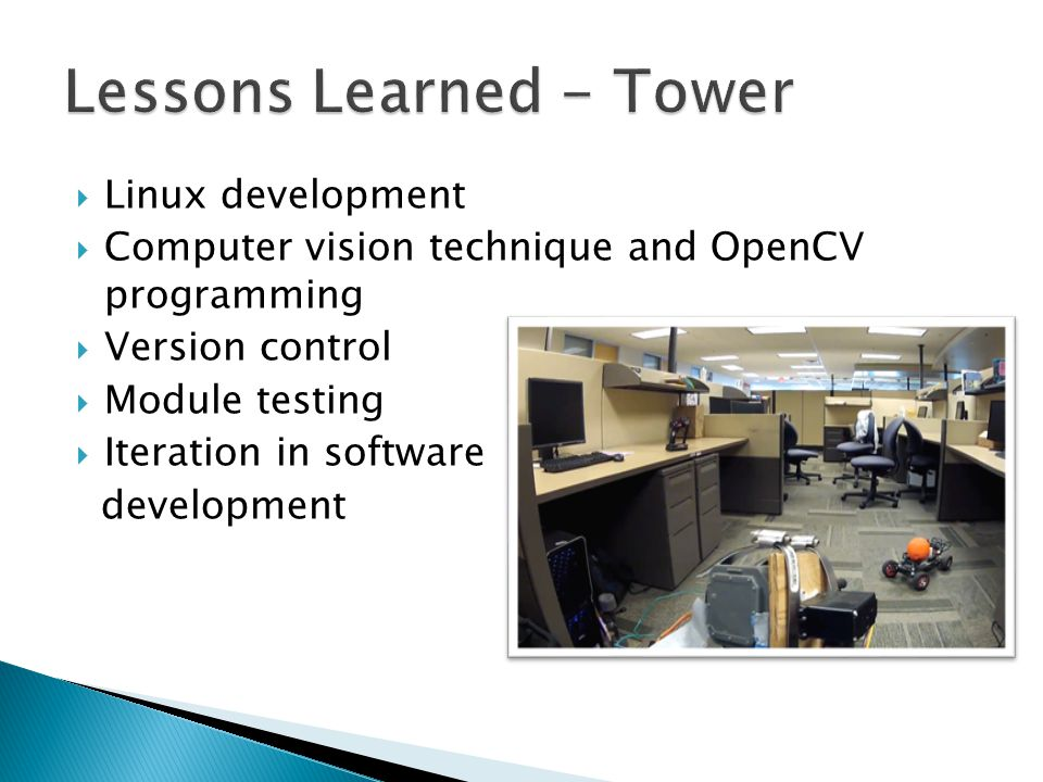 Linux development Computer vision technique and OpenCV programming Version control Module testing Iteration in software development