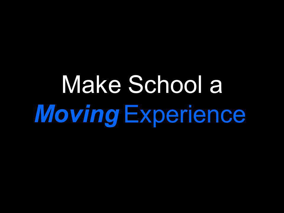Make School a Experience Moving