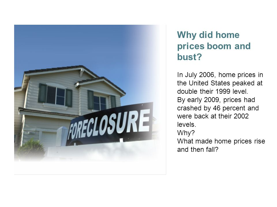Why did home prices boom and bust.