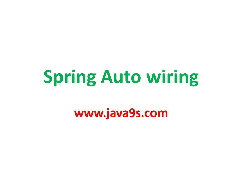 Spring Auto wiring www.java9s.com