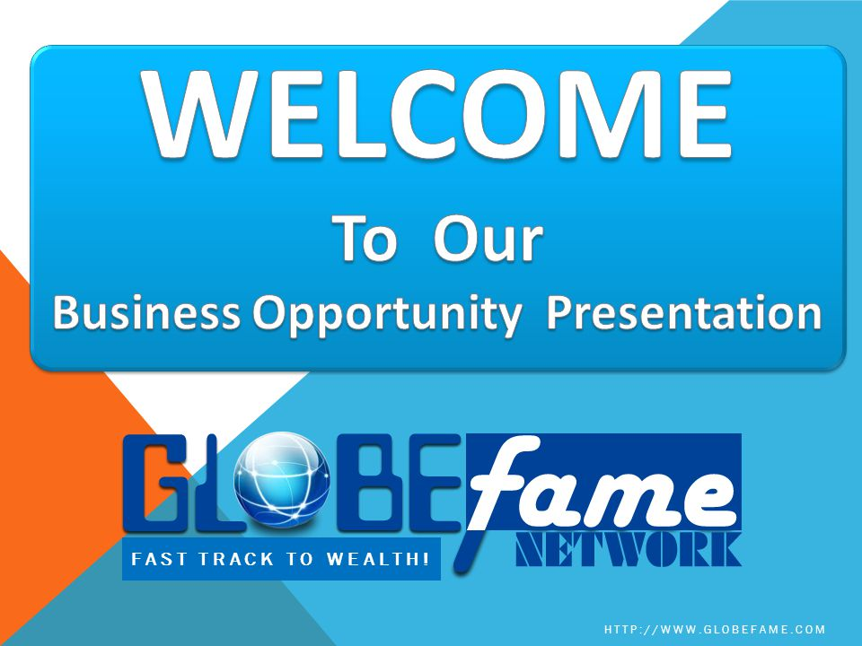 FAST TRACK TO WEALTH! HTTP://WWW.GLOBEFAME.COM