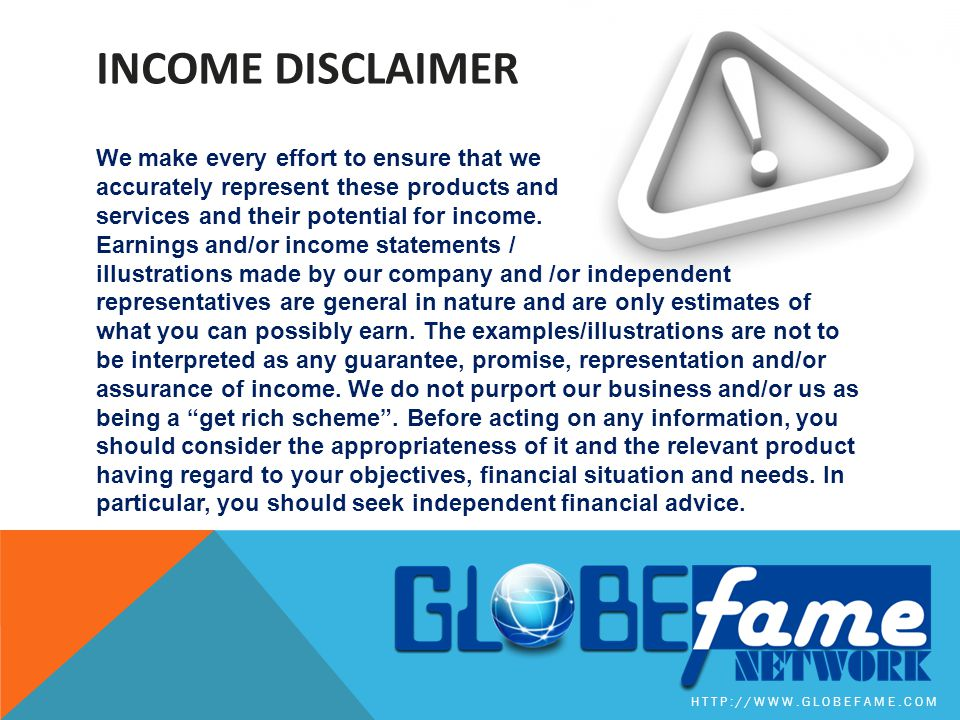 INCOME DISCLAIMER We make every effort to ensure that we accurately represent these products and services and their potential for income. Earnings and