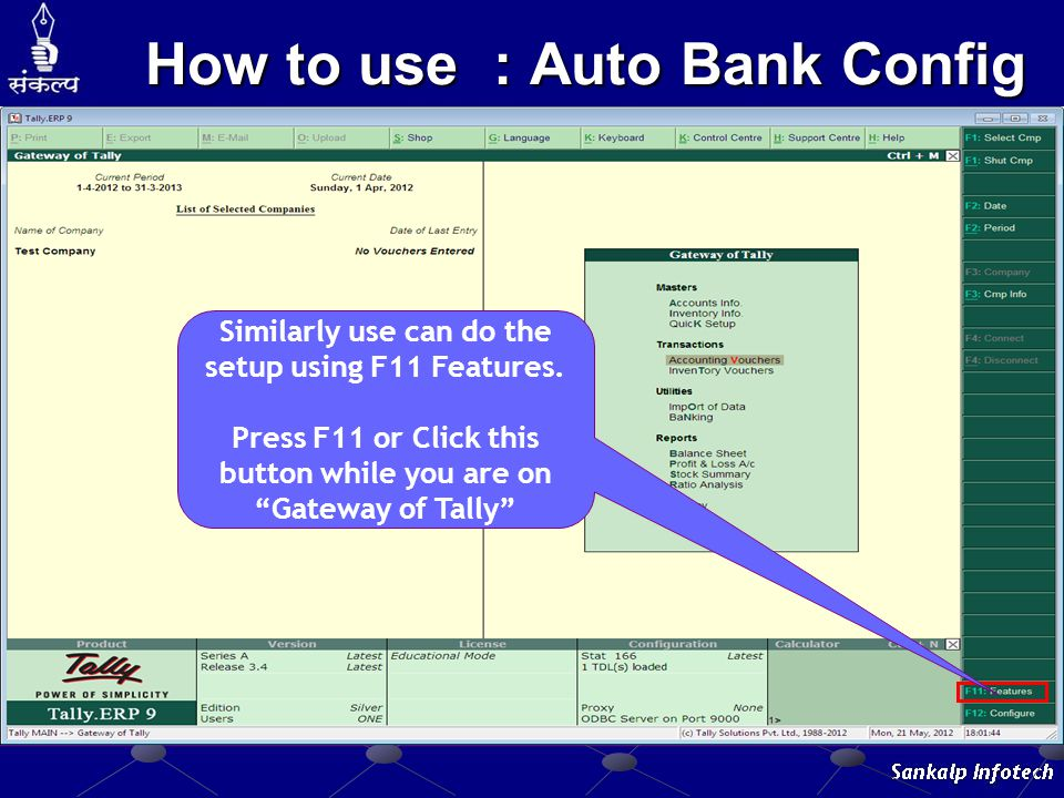 How to use : Auto Bank Config Similarly use can do the setup using F11 Features.