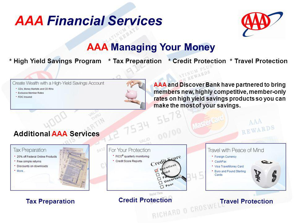 AAA Financial Services AAA and Discover Bank have partnered to bring members new, highly competitive, member-only rates on high yield savings products