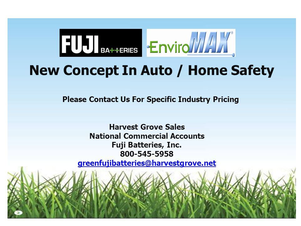 New Concept In Auto / Home Safety Harvest Grove Sales National Commercial Accounts Fuji Batteries, Inc.